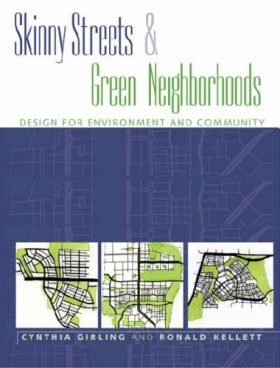Skinny Streets and Green Neighborhoods