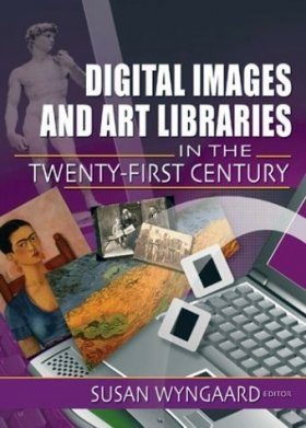 Digital Images and Art Libraries in the Twenty First Century
