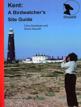 Kent: A Birdwatcher's Site Guide