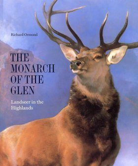 Monarch of the Glen: Landseer in the Highlands