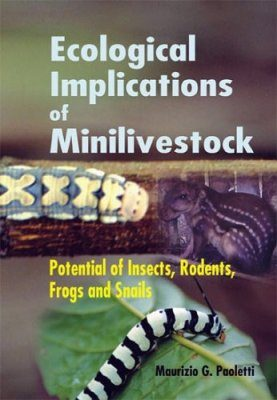 Ecological Implications of Minilivestock: Role of Rodents, Frogs, Snails and Insects for Sustainable Development