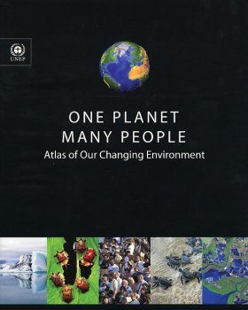 One Planet, Many People: Atlas of Our Changing Environment