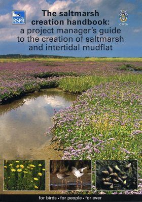 The Saltmarsh Creation Handbook: A Project Manager's Guide to the Creation of Saltmarsh and Intertidal Mudflat