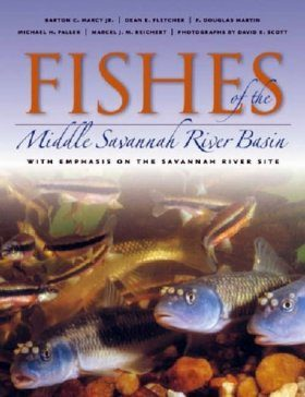 Fishes of the Middle Savannah River Basin: With Emphasis on the Savannah River Site