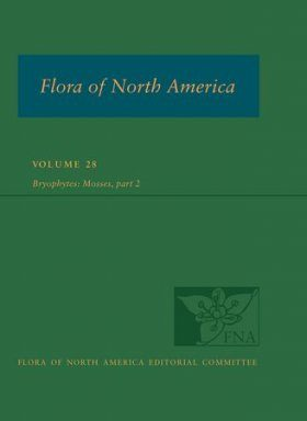 Flora of North America North of Mexico, Volume 28: Bryophytes, Part 2