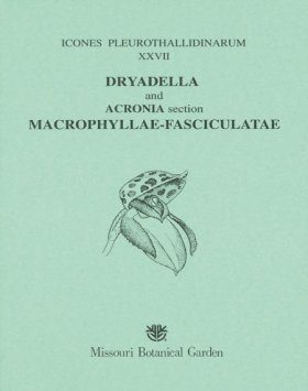 Icones Pleurothallidinarum XXVII: Dryadella and Acronia section Macrophyllae-Fasciculatae [MSB 103]