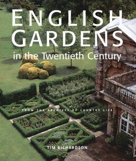 "English Gardens of the Twentieth Century: From the Archives of ""Country Life"""