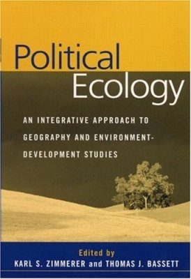 Political Ecology: An Integrative Approach to Geography and Environment- Development Studies