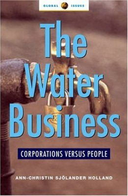 The Water Business: Corporations Versus People