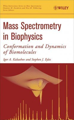 Mass Spectrometry in Biophysics