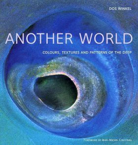 Another World: Colours, Textures and Patterns of the Deep