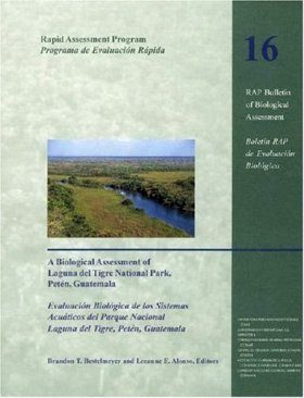 A Biological Assessment of Laguna del Tigre National Park, Peten, Guatemala