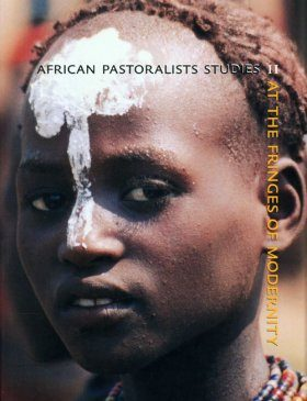 At The Fringes of Modernity, Volume 2: African Pastoralist Studies