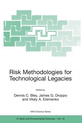 Risk Methodologies for Technological Legacies