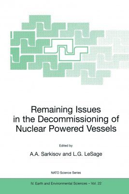 Remaining Issues in the Decommissioning of Nuclear Powered Vessels