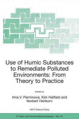 Use of Humic Substances to Remediate Polluted Environments: From Theory to Practice