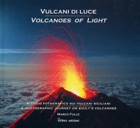 Volcanoes of Light / Vulcani de Luce
