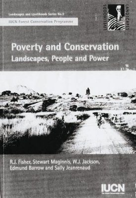 Poverty and Conservation: Landscapes, People and Power