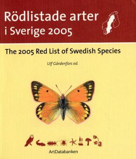 The 2005 Red List of Swedish Species / Rodlistade Arter i Sverige 2005