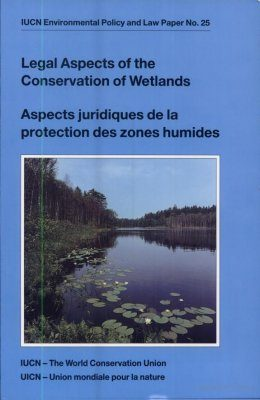 Legal Aspects of the Conservation of Wetlands / Aspectes Juridiques de la Protection des Zones Humides