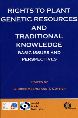 Rights to Plant Genetic Resources and Traditional Knowledge
