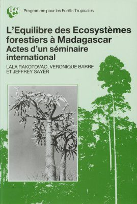 L'Equilibre des Ecosystemes Forestiers a Madagascar