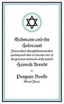 Penguin Great Ideas: Eichmann and the Holocaust
