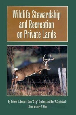 Wildlife Stewardship and Recreation on Private Lands
