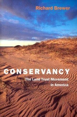 Conservancy: The Land Trust Movement in America