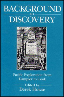 Background to Discovery: Pacific Exploration from Dampier to Cook