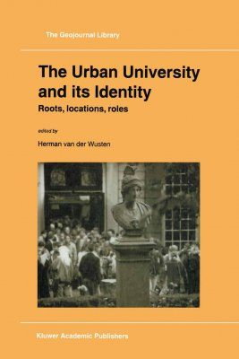 The Urban University and its Identity: Roots, Locations, Roles