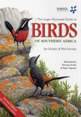 SASOL Larger Illustrated Guide to Birds of Southern Africa