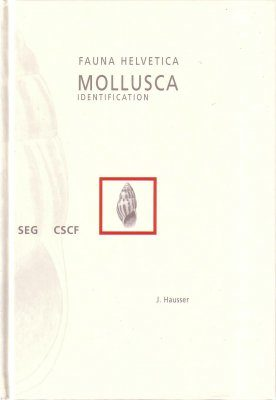 Fauna Helvetica 10: Mollusca Identification [French / German]