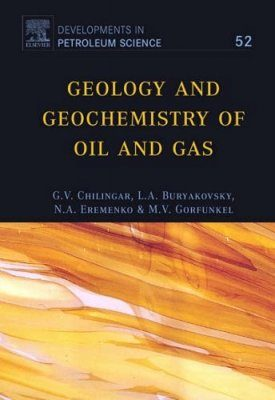 Geology and Geochemistry of Oil and Gas, Volume 52