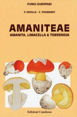 Fungi Europaei, Volume 9: Amaniteae [French]