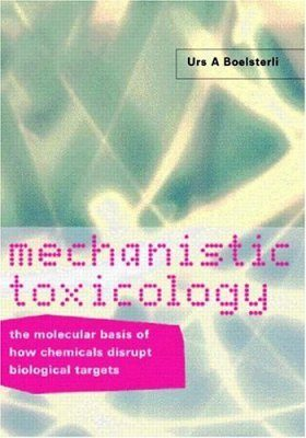 Mechanistic Toxicology: The Molecular Basis of How Chemicals Disrupt Biological Targets
