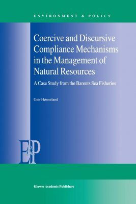 Coercive and Discursive Compliance Mechanisms in the Management of Natural Resources - A Case Study from the Barents Sea Fisheries