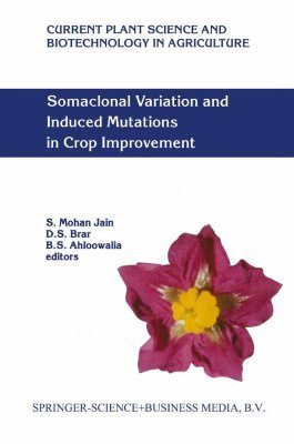 Somaclonal Variation and Induced Mutations in Crop Improvement