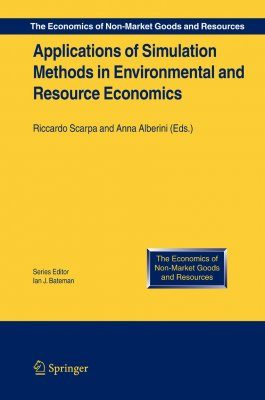 Applications of Simulation Methods in Environmental and Resource Economics