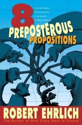 Eight Preposterous Propositions