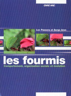 Les Fourmis: Comportement, Organisation Sociale et Évolution [The Ants: Behaviour, Social Organization and Evolution]