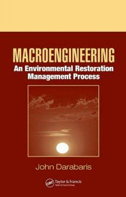 Macroengineering: an Environmental Restoration Management Process