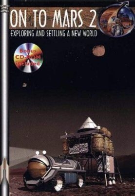 On to Mars 2 : Exploring and Settling a New World