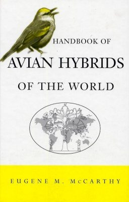 Handbook of Avian Hybrids of the World
