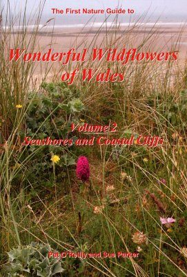 Wonderful Wildflowers of Wales, Volume 2: Seashores and Coastal Cliffs