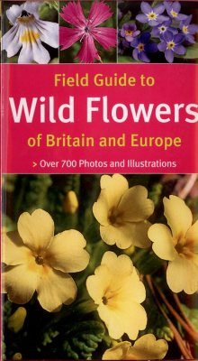 Field Guide to Wild Flowers of Britain and Europe