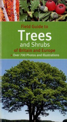 Field Guide to Trees and Shrubs of Britain and Europe