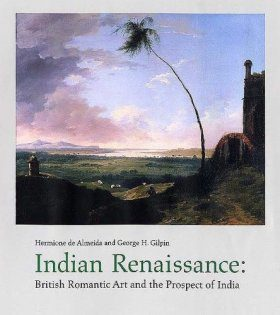 Indian Renaissance: British Romantic Art and the Possession of India
