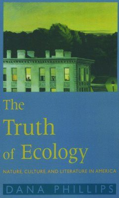 The Truth of Ecology: Nature, Culture, Literature in America