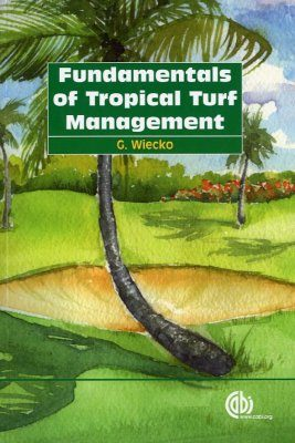 Fundamentals of Tropical Turf Management